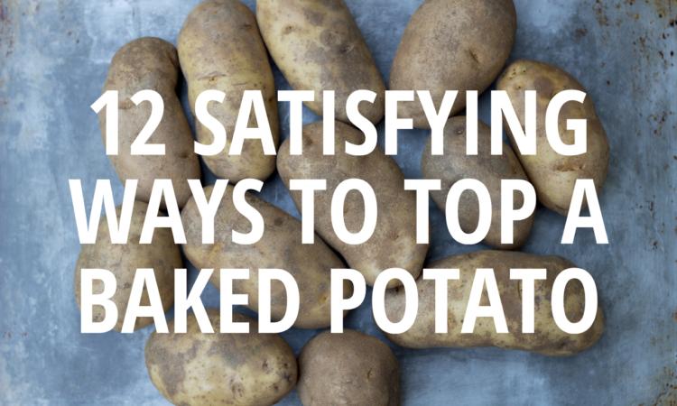 12 Satisfying Baked Potato Toppings Toddler Test Kitchen