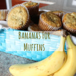 Bananas for Muffins