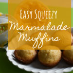 Easy Squeezy Marmalade Muffins
